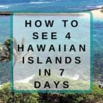 How to See 4 Hawaiian Islands in 7 Days